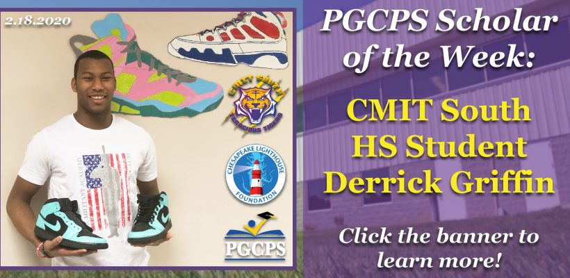CMIT South Student Derrick Griffin is PGCPS Scholar of the Week!