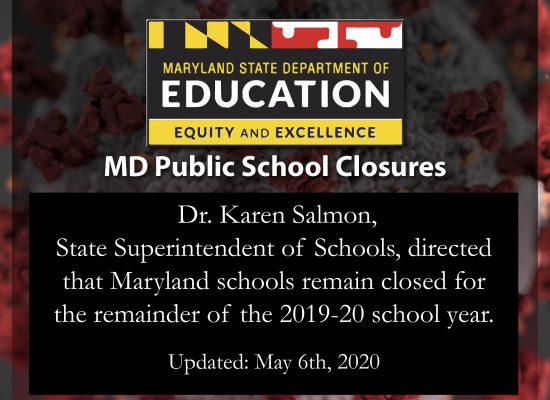 All MD schools will remain closed for the remainder of the 2019-20 School year